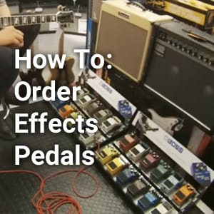 How To Order Effects Pedals at Rimmers Music