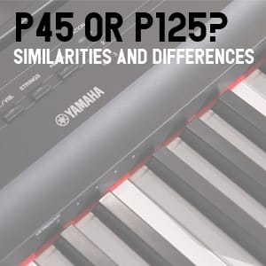 Should I Buy A Yamaha P45 Or P125 Rimmers Music Blog