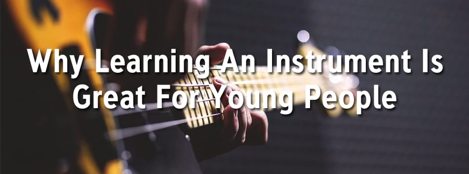 Why Learning An Instrument Is Great For Young People | Rimmers Music