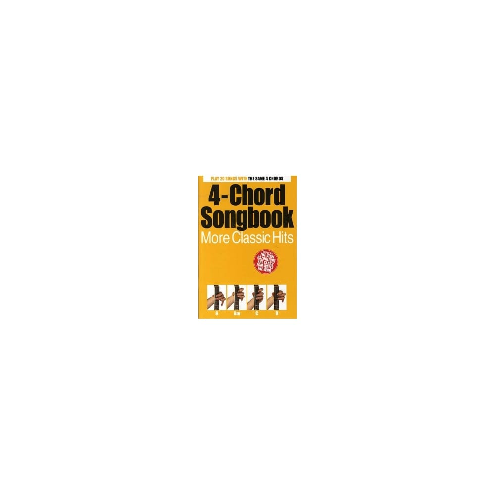 4 Chord Songbook More Classic Hits Guitar