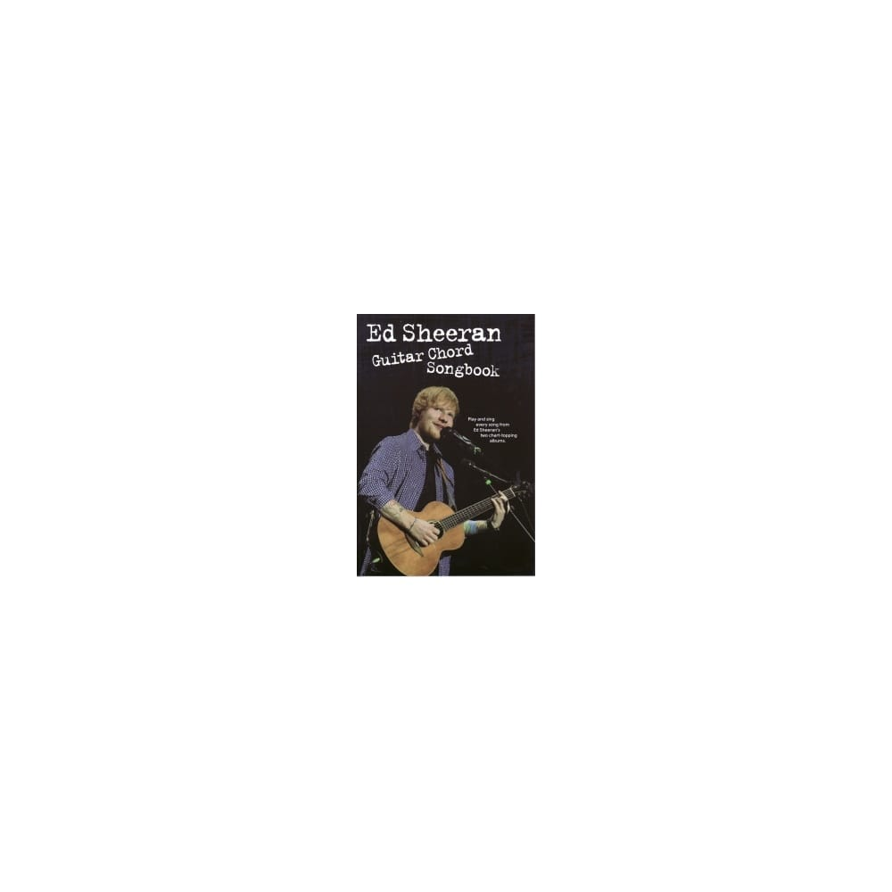 Guitar Chord Songbook Ed Sheeran With Uk Mainland Delivery